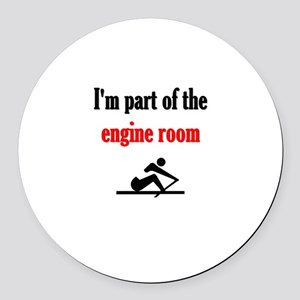 I'm part of the engine room (pic) Round Car Magnet