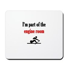 I'm part of the engine room (pic) Mousepad