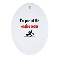 I'm part of the engine room (pic) Ornament (Oval)
