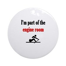 I'm part of the engine room (pic) Ornament (Round)