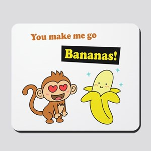You make me go Bananas, Cute Love Humor Mousepad