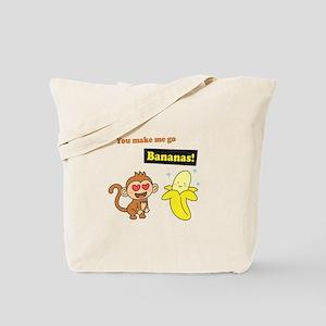 You make me go Bananas, Cute Love Humor Tote Bag