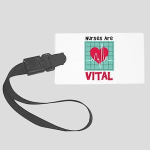 Nurses Are Vital Luggage Tag