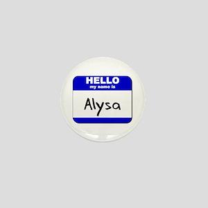 hello my name is alysa Mini Button