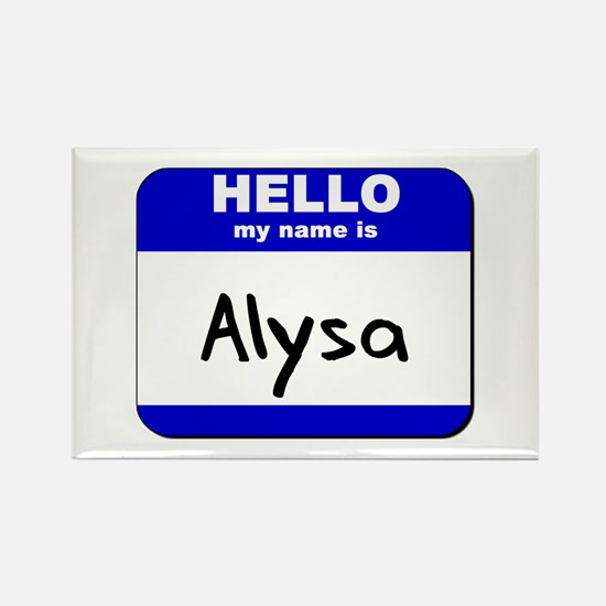 hello my name is alysa Rectangle Magnet