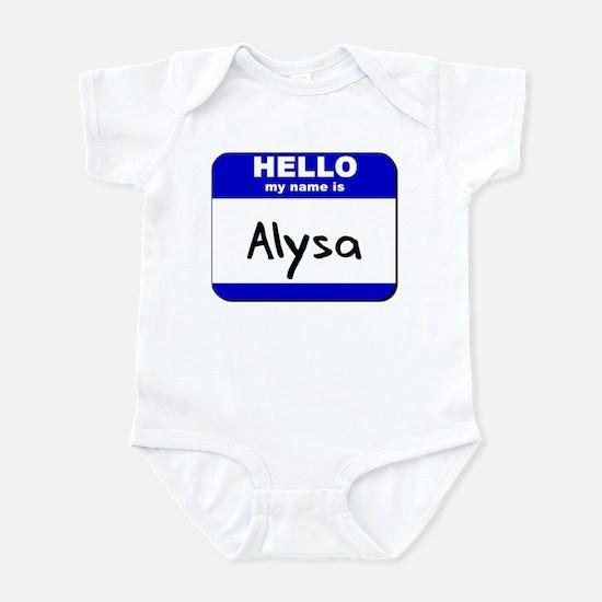 hello my name is alysa  Infant Bodysuit