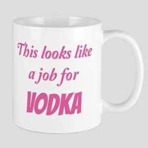 A Job For Vodka Mugs