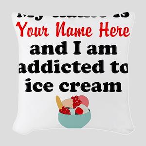 Addicted To Ice Cream (Custom) Woven Throw Pillow