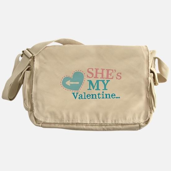 Shes my VALENTINE Messenger Bag
