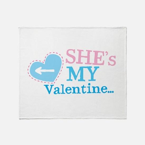 Shes my VALENTINE Throw Blanket