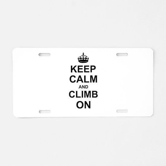 Keep Calm and Climb on Aluminum License Plate