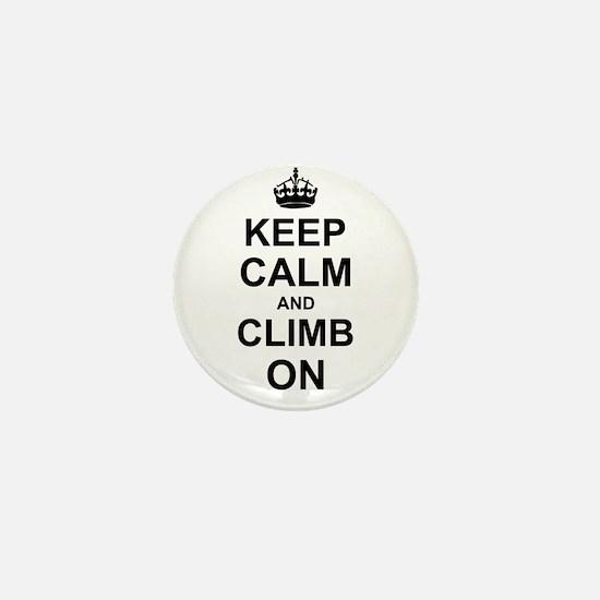 Keep Calm and Climb on Mini Button