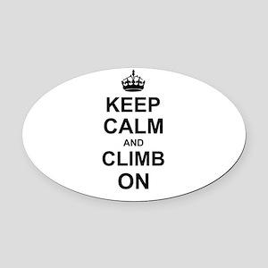 Keep Calm and Climb on Oval Car Magnet