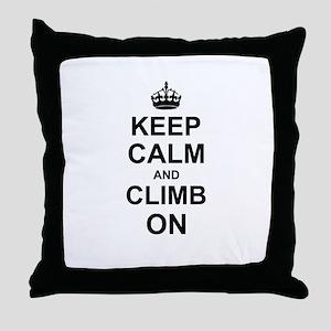 Keep Calm and Climb on Throw Pillow