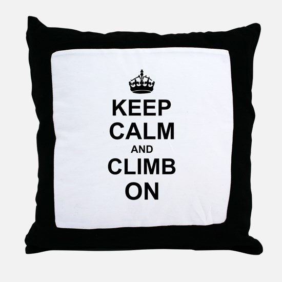 Keep Calm and Climb on Throw Pillow