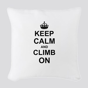 Keep Calm and Climb on Woven Throw Pillow