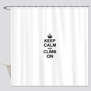 Keep Calm and Climb on Shower Curtain