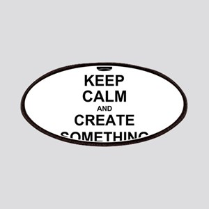 Keep Calm and Create Something Patches
