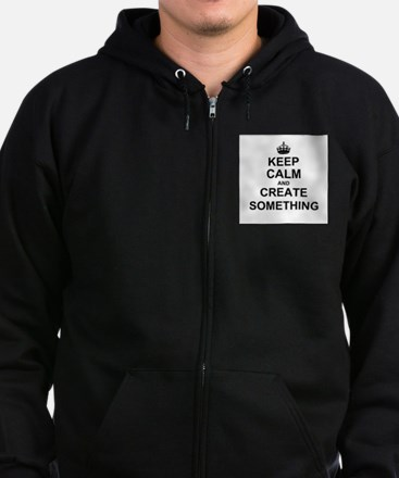 Keep Calm and Create Something Zip Hoody