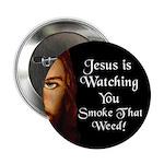 Watching You Smoke Weed Button