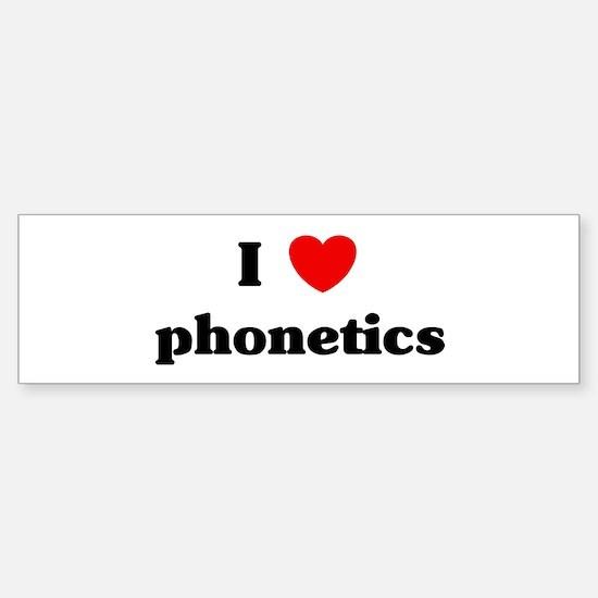 I Love phonetics Bumper Bumper Bumper Sticker