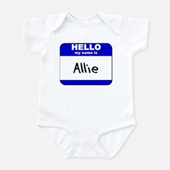 hello my name is allie  Infant Bodysuit