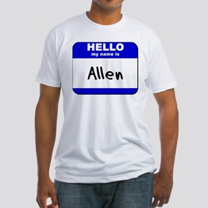 hello my name is allen Fitted T-Shirt