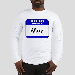 hello my name is allan Long Sleeve T-Shirt