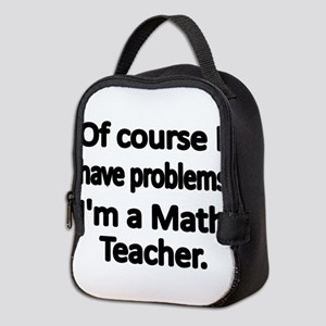 Of course I have problems. Im a Math Teacher. Neop