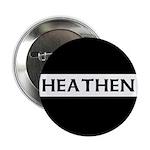 HEATHEN Button (10 pack)