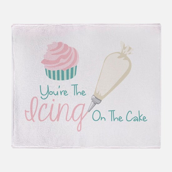 Youre The Icing On The Cake Throw Blanket