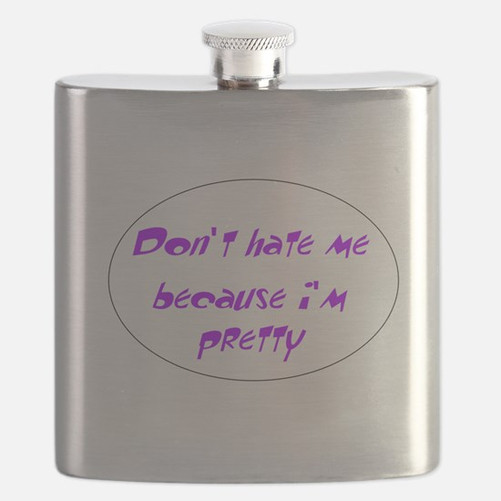Dont hate me because im pretty Flask