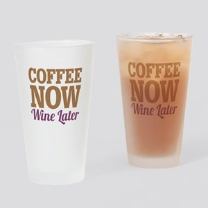 Coffee Now Wine Later Drinking Glass