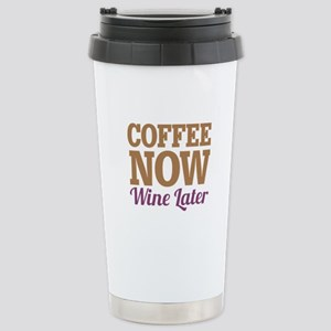 Coffee Now Wine Later Stainless Steel Travel Mug