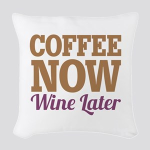 Coffee Now Wine Later Woven Throw Pillow