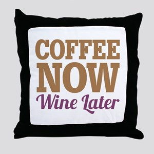 Coffee Now Wine Later Throw Pillow