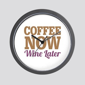 Coffee Now Wine Later Wall Clock