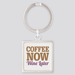 Coffee Now Wine Later Square Keychain