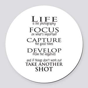 Life is like photography Round Car Magnet