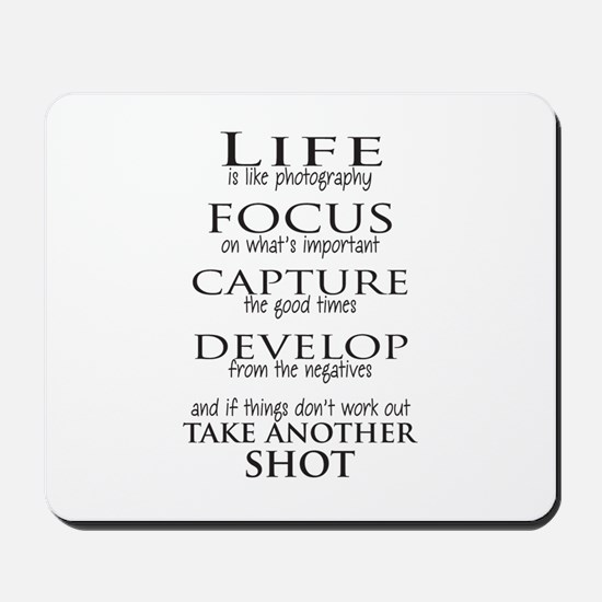 Life is like photography Mousepad
