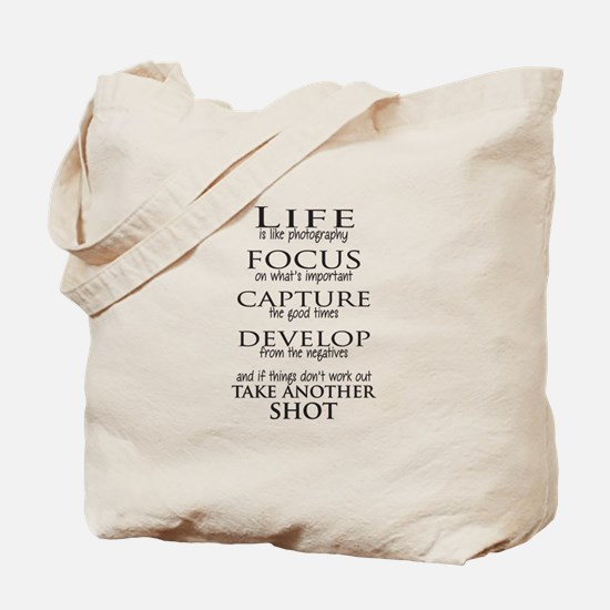 Life is like photography Tote Bag