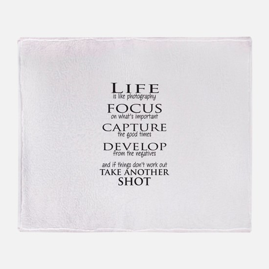 Life is like photography Throw Blanket