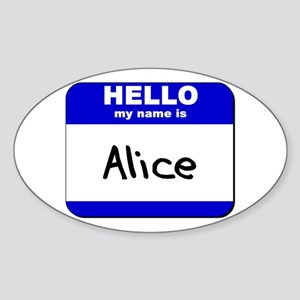 hello my name is alice Oval Sticker