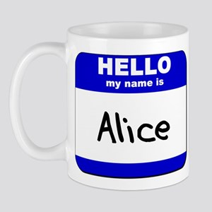 hello my name is alice  Mug