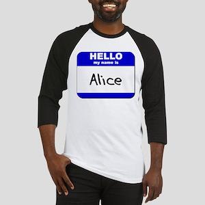 hello my name is alice Baseball Jersey