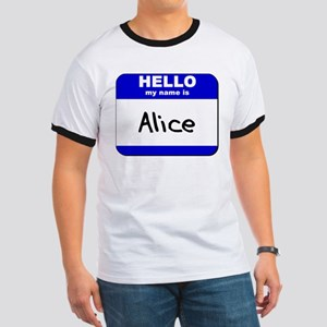 hello my name is alice Ringer T