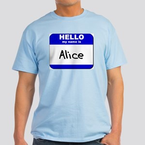 hello my name is alice Light T-Shirt