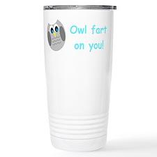 Owl fart on you! Travel Mug