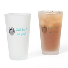 Owl fart on you! Drinking Glass