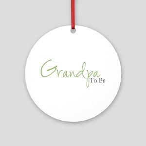 Grandpa To Be (Green Script) Ornament (Round)